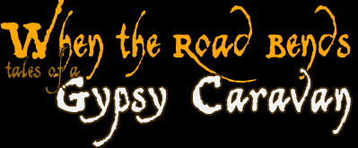 Gypsy documentaries - Film When the Road Bends, Tales of a Gypsy Caravan - World Music Documentary Film